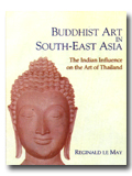 Buddhist art in south-east Asia: the Indian influence on the art of Thailand