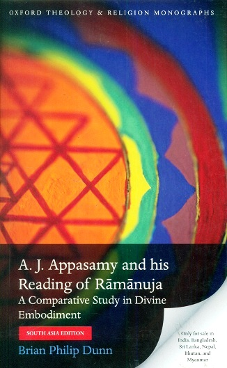 A.J. Appasamy and his reading of Ramanuja: a comparative study in divine embodiment