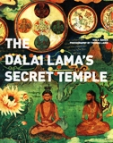 The Dalai Lama's secret temple: tantric wall paintings from Tibet, text by Ian A Baker, photographs by Thomas Laird, intro.  by Tenzin Gyatso