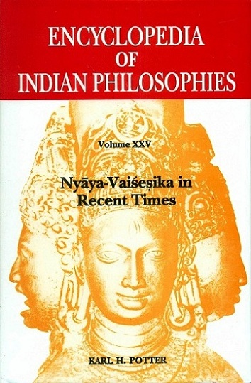 Encyclopedia of Indian philosophies, Vol. XXV: Nyaya-Vaisesika in recent times