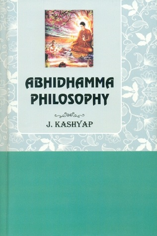The Abhidhamma philosophy or the psycho-ethical philosophy of early Buddhism, Vols. I-II bound in one
