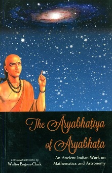 The Aryabhatiya of Aryabhata: an ancient Indian work on mathematics and astronomy, with original text in Sanskrit and transliteration, tr. with notes by Walter Eugene Clark