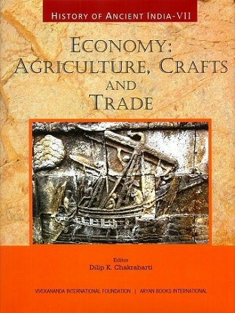 History of ancient India, Vol. VII: economy: agriculture, crafts and trade