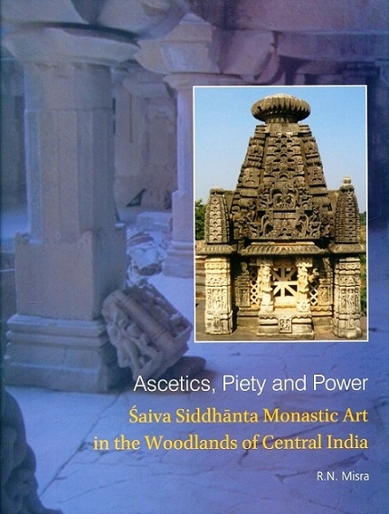 Ascetics, piety and power: Saiva siddhanta monastic art in the woodlands of Central Asia