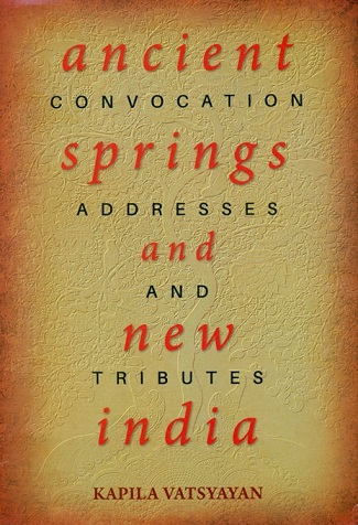 Ancient springs and new India: convocation addresses and tributes