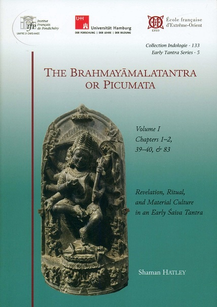 The Brahmayamalatantra or Picumata, Vol.I: chapters 1-2, 39-40 & 83, revelation, ritual, and material culture in an early Saiva Tantra