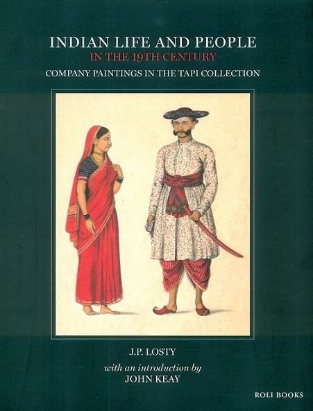 Indian life and people in the 19th century: Company Paintings in the TAPI collection, with an introd. by John Keay
