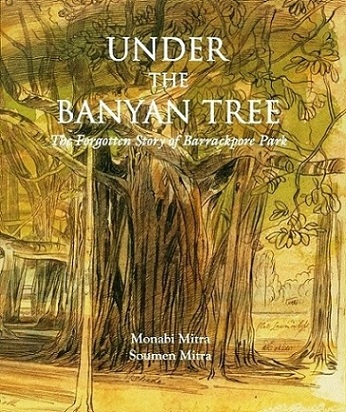 Under the banyan tree: the forgotten story of Barrackpore Park
