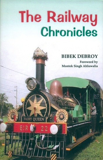 The railway chronicles, foreword by Montek Singh Ahluwalia