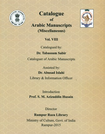 Catalogue of Arabic manuscripts (miscellaneous),Vol.8, by Tabassum Sabir