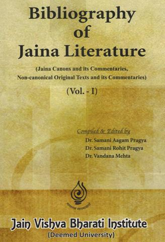 Bibliography of Jaina literature, 2 vols., comp. and ed. by  Samani Aagam Pragya, et al