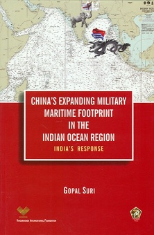 China's expanding military maritime footprint in the Indian Ocean region: India's response