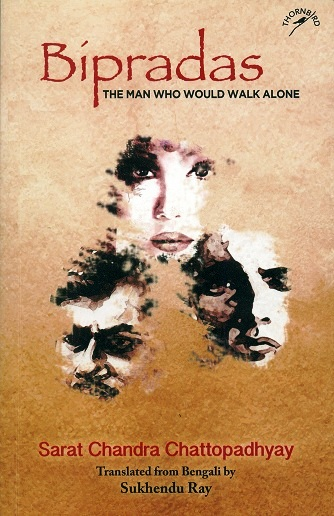 Bipradas: the man who would walk alone, tr. from Bengali by  Sukhendu Ray