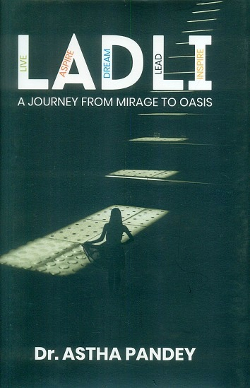 Ladli: a journey from mirage to oasis