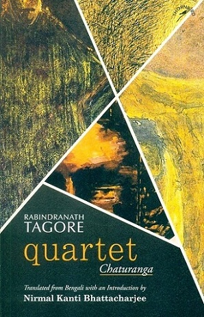 Quartet: Chaturanga, tr. from Bengali with an introd. by Nirmal Kanti Bhattacharjee