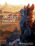 Ancient Pagan: Buddhist plain of Merit, by Donald M. Stadtner, photography by Michael Freeman et al.