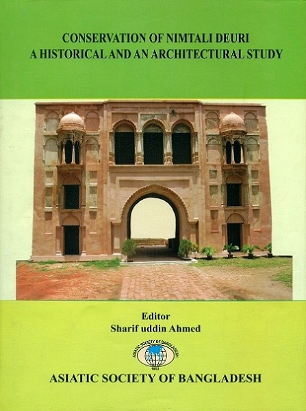 Conservation of Nimtali Deuri: a historical and an architectural study,