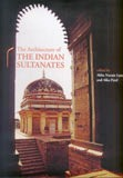 The architecture of the Indian Sultanates, ed. by Abha Narain Lambah et al
