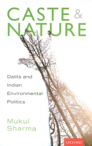 Caste and nature: Dalits and Indian environmental politics