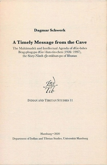 A timely message from the cave: the Mahamudra and intellectual agenda of dGe-bshes Brag-phug-pa dGe-'dun-rin-chen (19...