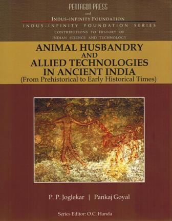Animal husbandry and allied technologies in ancient India: from prehistorical to early historical times, Series ed: O.C. Handa