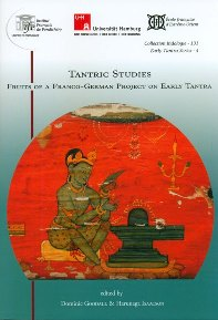 Tantric studies: fruits of a Franco-German Project on Early Tantra, ed. by Dominic Goodall & Harunaga Isaacson