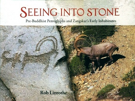 Seeing into stone: pre-Buddhist Petroglyphs and Zangskar's early inhabitants, with DVD