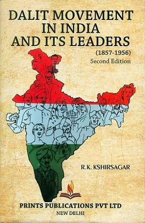 Dalit movements in India and its leaders (1857-1956) by R.K. Kshirsagar, 2nd ed.