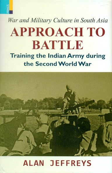 Approach to battle: training the Indian Army during the Second World War
