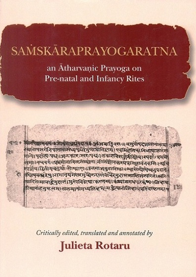 Samskaraprayogaratna: an Atharvanic prayoga on pre-natal and infancy rites, critically ed., tr. and annotated by Juli...
